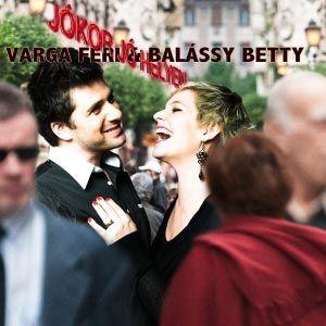Varga Feri és Balássy Betty